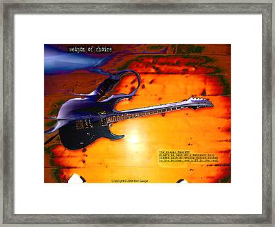 Weapon Of Choice Framed Print by Kim Gauge