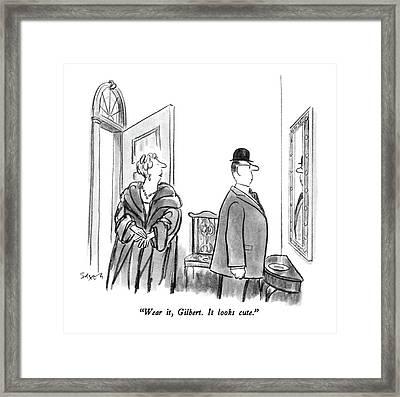 Wear It, Gilbert.  It Looks Cute Framed Print