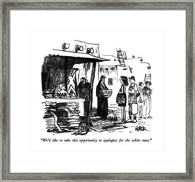 We'd Like To Take This Opportunity To Apologize Framed Print by Robert Weber