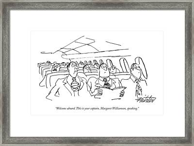 Welcome Aboard. This Is Your Captain Framed Print