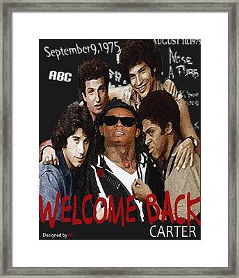 Welcome Back Carter Framed Print