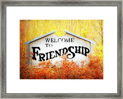 Welcome To Friendship Framed Print