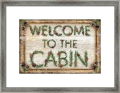 Welcome To The Cabin Framed Print