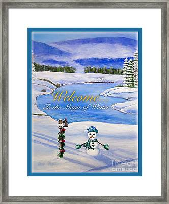 Welcome To The Magic Of Winter Framed Print