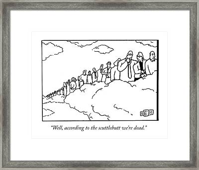 Well, According To The Scuttlebutt We're Dead Framed Print by Bruce Eric Kaplan