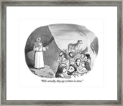 Well, Actually, They Are Written In Stone Framed Print by Harry Bliss