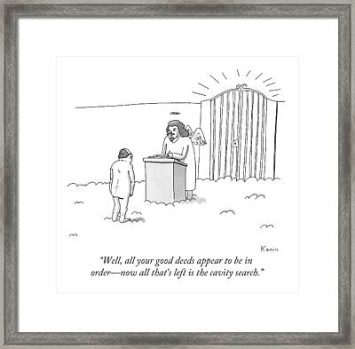 Well, All Your Good Deeds Appear To Be In Order - Framed Print