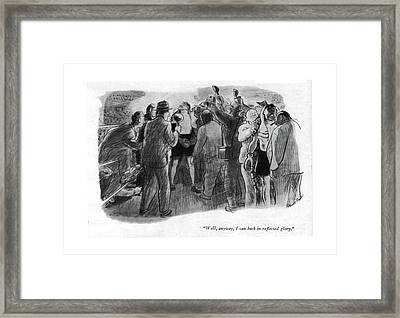 Well, Anyway, I Can Bask In Re?ected Glory Framed Print by Garrett Price