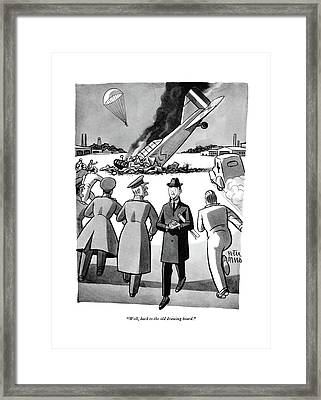 Well, Back To The Old Drawing Board Framed Print by Peter Arno
