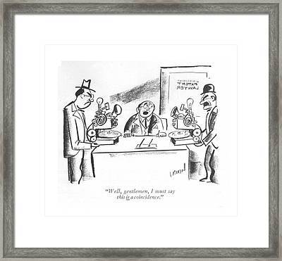 Well, Gentlemen, I Must Say This Is A Coincidence Framed Print