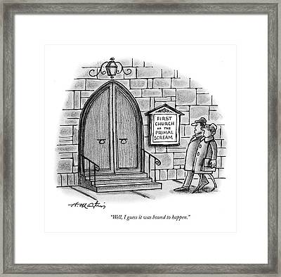 Well, I Guess It Was Bound To Happen Framed Print by Henry Martin