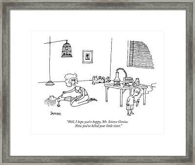 Well, I Hope You're Happy, Mr. Science Genius Framed Print