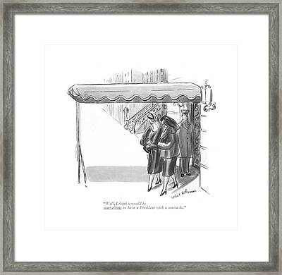 Well, I Think It Would Be Marvellous Framed Print