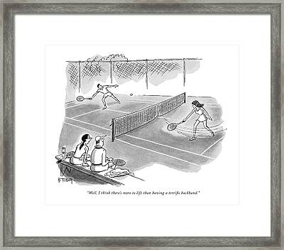 Well, I Think There's More To Life Than Having Framed Print by Barney Tobey
