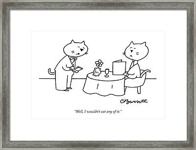 Well, I Wouldn't Eat Any Of It Framed Print by Charles Barsotti