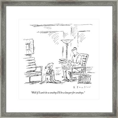 Well If I Can't Be A Cowboy I'll Be A Lawyer Framed Print by Barbara Smaller