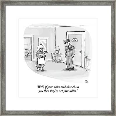 Well, If Your Allies Said That Framed Print