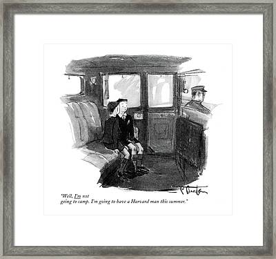 Well, I'm Not Going To Camp. I'm Going Framed Print