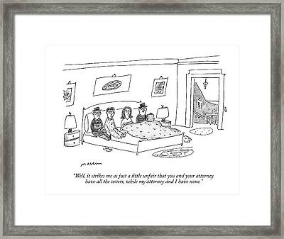 Well, It Strikes Me As Just A Little Unfair That Framed Print by Michael Maslin