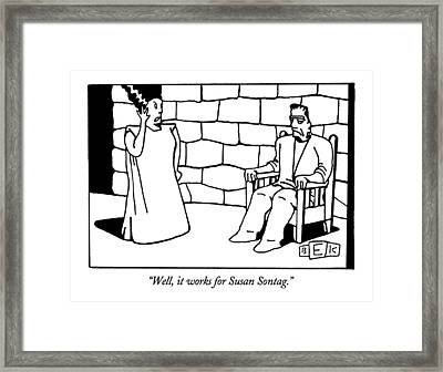 Well, It Works For Susan Sontag Framed Print