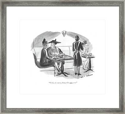 Well, Of Course, Being Thin Suits You Framed Print by Helen E. Hokinson