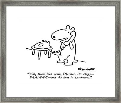 Well, Please Look Again, Operator.  It's Fluffy - Framed Print by Charles Barsotti