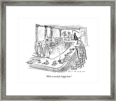 Well, So Much For Happy Hour Framed Print by Bill Woodman