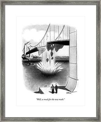 Well, So Much For The New Math Framed Print by William O'Brian
