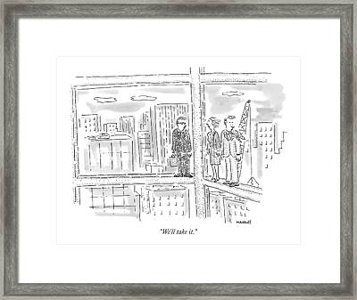 We'll Take It Framed Print by Robert Mankoff