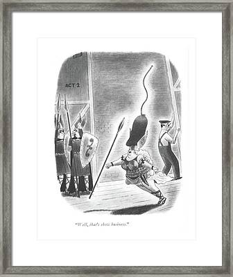 Well, That's Show Business Framed Print
