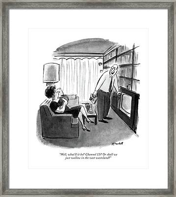 Well, What'll It Be? Channel 13? Or Framed Print