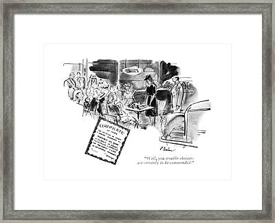 Well, You Trouble-shooters Are Certainly Framed Print