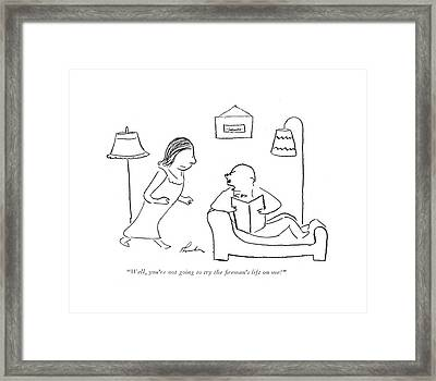 Well, You're Not Going To Try The ?reman's Lift Framed Print