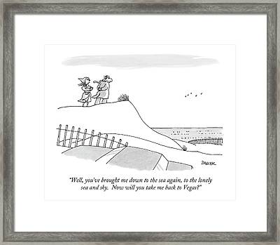 Well, You've Brought Me Down To The Sea Framed Print by Jack Ziegler
