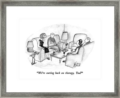 We're Cutting Back On Therapy.  You? Framed Print by Victoria Roberts