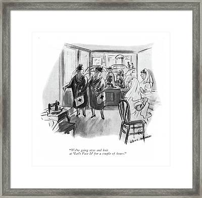 We're Going Over And Knit At 'let's Face It' Framed Print
