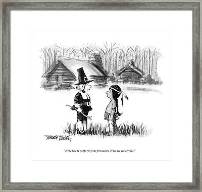 We're Here To Escape Religious Persecution. What Framed Print by Donald Reilly
