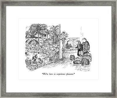 We're Here To Experience Pleasure Framed Print by Edward Koren