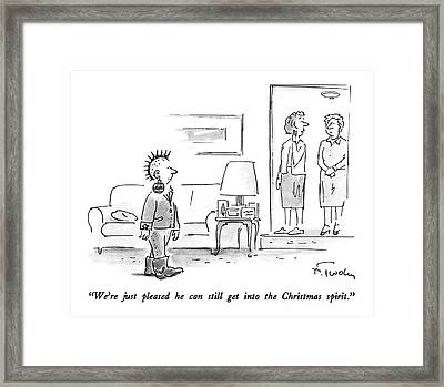 We're Just Pleased He Can Still Get Framed Print