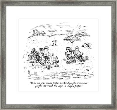 We're Not Year-round People Framed Print
