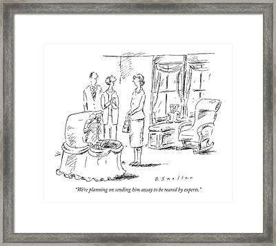 We're Planning On Sending Him Away To Be Reared Framed Print by Barbara Smaller