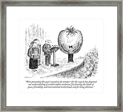 We're Presenting This Year's Award To The Tomato Framed Print