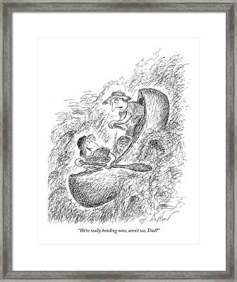 We're Really Bonding Now Framed Print