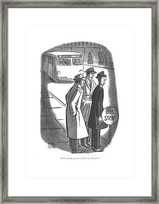 We're Taking You For A Little Ride Framed Print