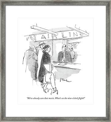 We've Already Seen That Movie. What's Framed Print by Perry Barlow