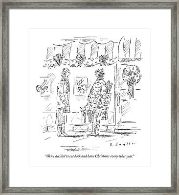 We've Decided To Cut Back And Have Christmas Framed Print by Barbara Smaller