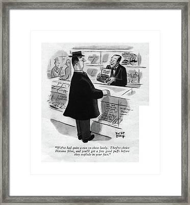 We've Had Quite A Run On These Lately. They're Framed Print by Robert J. Day