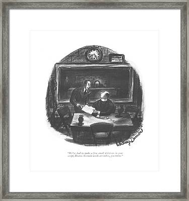We've Had To Make A Few Small Deletions Framed Print by Whitney Darrow, Jr.