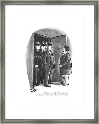 What A Pity! Mr. Grogan Took It On The Lam Framed Print by Sydney Hoff