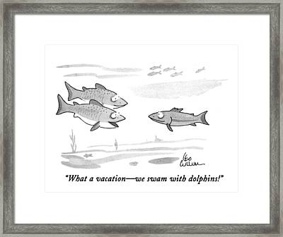 What A Vacation - We Swam With Dolphins! Framed Print by Leo Cullum